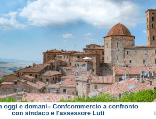Volterra oggi e domani– Confcommercio a confronto con sindaco e l'assessore Luti