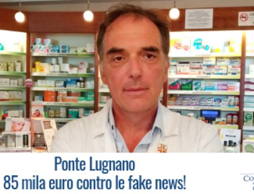Ponte Lugnano: 85 mila euro contro le fake news