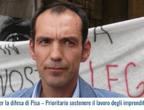 Protocollo per la difesa di Pisa – Prioritario sostenere il lavoro degli imprenditori in regola