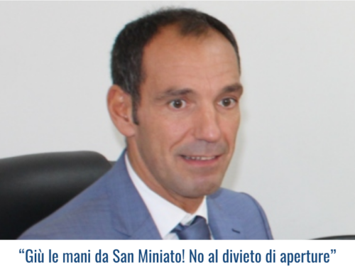 """""""Giù le mani da San Miniato! No al divieto di aperture"""""""