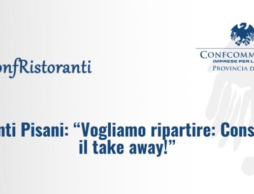 """Ristoranti Pisani: """"Vogliamo ripartire: Consentiteci il take away!"""""""