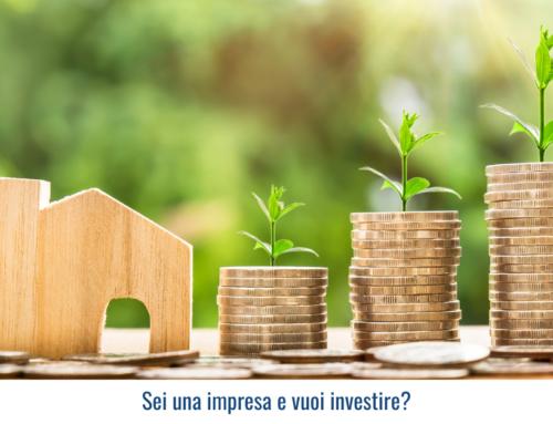 Sei una impresa e vuoi investire?